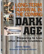 Long-Term Survival in the Coming Dark Age af James Ballou