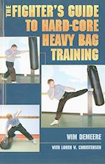 The Fighter's Guide to Hard-Core Heavy Bag Training af Loren W. Christensen, Wim Demeere