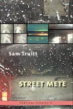 Street Mete (Vertical Elegies, nr. 6)