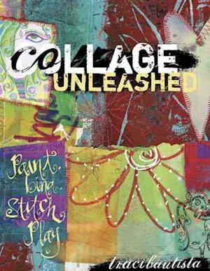 Bog, paperback Collage Unleashed af Traci Bautista