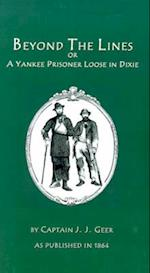 Beyond the Lines: A Yankee Prisoner Loose in Dixie