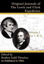 Original Journals of the Lewis & Clark Expedition V I: Parts 1 & 2,