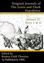 Original Journals of the Lewis and Clark Expedition: 1804-1806; Part 1 & 2 Volume 2