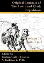 Original Journals of the Lewis and Clark Expedition: 1804-1806; Part 1 & 2 Volume 4