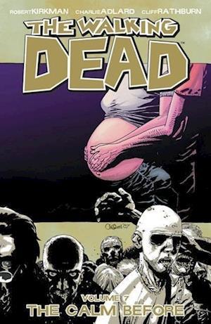 Bog, paperback The Walking Dead Volume 7: The Calm Before af Charlie Adlard, Robert Kirkman, Cliff Rathburn