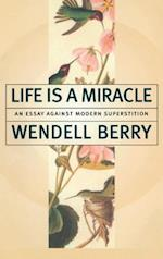Life Is a Miracle af Wendell Berry