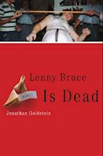 Lenny Bruce Is Dead