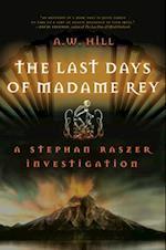 The Last Days of Madame Rey (Stephan Raszer Investigations)