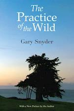 The Practice of the Wild af Gary Snyder