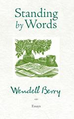 Standing by Words af Wendell Berry