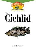 The Cichlids (Your Happy Healthy Pet Guides)