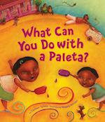 What Can You Do With a Paleta? (What Can You Do With a)