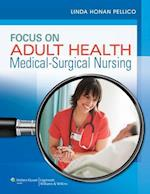 Focus on Adult Health (Pellico Medical Surgical)