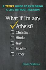 What If I'm an Atheist?