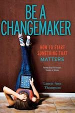Be a Changemaker af Laurie Ann Thompson