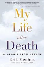 My Life After Death af Erik Medhus