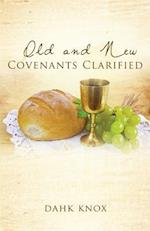 Old and New Covenants Clarified af Warren B. Dahk Knox