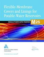 Flexible-Membrane Covers and Linings for Potable-Water Reservoirs (M25) af American Water Works Association, American Water Works Association, AWWA (American Water Works Association)