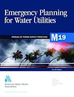 Emergency Planning for Water Utilities (M19) af AWWA (American Water Works Association), AWWA (American Water Works Association), American Water Works Association