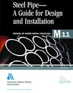 Steel Pipe a Guide to Design and Installation (M11) af AWWA (American Water Works Association), American Water Works Association, American Water Works Association