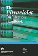 The Ultraviolet Disinfection Handbook