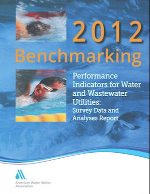 Bog, paperback Benchmarking Performance Indicators for Water and Wastewater Utilities 2012 af American Water Works Association