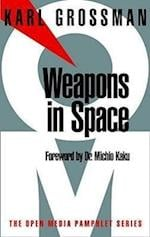 Weapons in Space (Open Media Pamphlet, nr. 20)