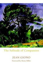 The Solitude of Compassion af Jean Giono
