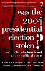 Was The 2004 Presidential Election Stolen?