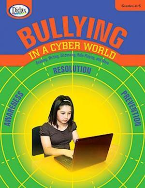 Bullying in a Cyber World 4-5