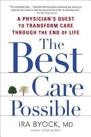 Bog, paperback The Best Care Possible af Ira Byock