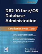 DB2 10 for Z/OS Database Administraion: Certification Study Guide af Susan Lawson