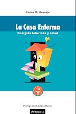 La Casa Enferma af Carlos M. Requejo