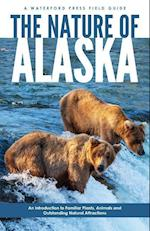The Nature of Alaska (Waterford Field Guides)