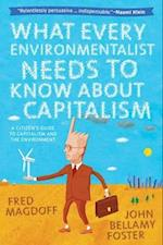 What Every Environmentalist Needs to Know About Capitalism af Fred Magdoff, John Bellamy Foster