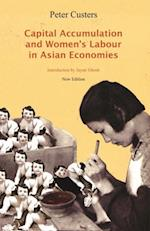 Capital Accumulation and Women's Labor in Asian Economies af Peter Custers