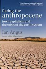 Facing the Anthropocene af Associate Professor Ian Angus