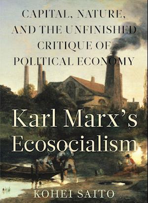 Bog, paperback Karl Marx S Ecosocialism af Kohei Saito
