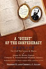 A Guest of the Confederacy the Civil War Letters and Diaries of Alonzo M. Keeler, Captain, Company B, Twenty-Second Michigan Infantry