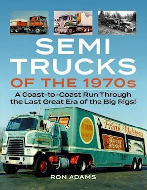 Semi Trucks of the 1970s