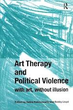 Art Therapy and Political Violence af Debra Kalmanowitz, Shaun Mcniff, Diane Waller