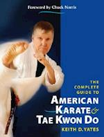 The Complete Guide to American Karate & Tae Kwon Do