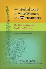 The Herbal Lore of Wise Women and Wortcunners af Wolf D. Storl