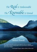 Real Is Unknowable, The Knowable Is Unreal