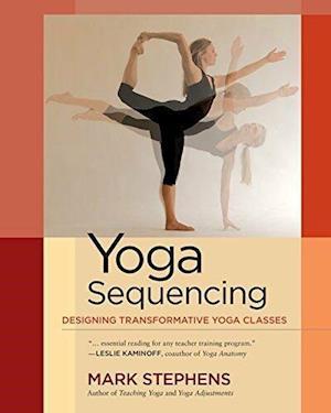 Bog, paperback Yoga Sequencing af Mark Stephens