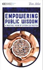 Empowering Public Wisdom (The Manifesto Series)