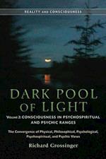 Dark Pool of Light, Volume Two