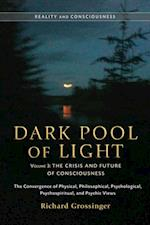 Dark Pool of Light, Volume Three