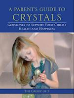 Parent's Guide to Crystals