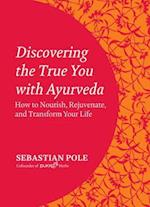 Discovering the True You With Ayurveda af Sebastian Pole